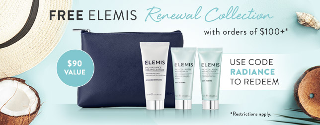 Free ELEMIS Renewal Collection on Orders of $100 or more | Use code RADIANCE
